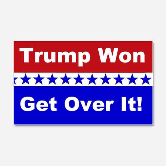 Trump Won Get Over It! Decal Wall Sticker