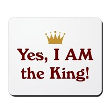 Yes, I AM the King Mousepad