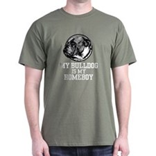 My Bulldog is my Homeboy T-Shirt