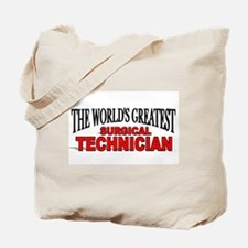 """The World's Greatest Surgical Technician"" Tote Ba"