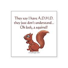 """ADHD Squirrel Square Sticker 3"""" x 3"""""""