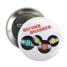 "Record Hoarder 2.25"" Button"