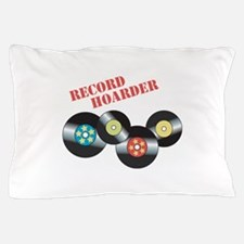Record Hoarder Pillow Case