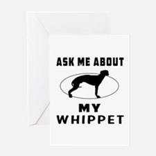 Ask Me About My Whippet Greeting Card