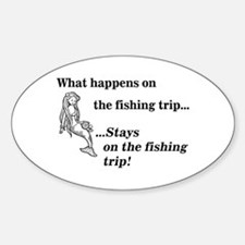 What Happens On Fishing Trip Oval Decal
