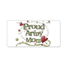 Proud Army Mom whimsy Aluminum License Plate