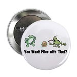 Want Flies With That? Button