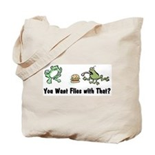 Want Flies With That? Tote Bag