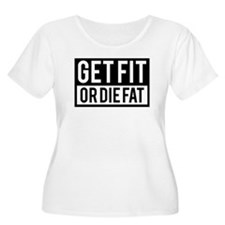 Get Fit Or Die Fat Plus Size T-Shirt
