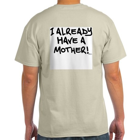 I already have a mother (bk) Ash Grey T-Shirt