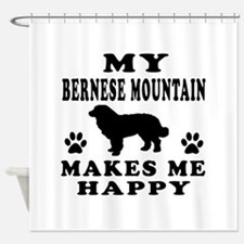 My Bernese Mountain makes me happy Shower Curtain