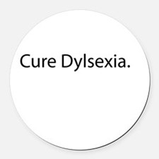 Cure Dylsexia Round Car Magnet