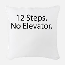 12 Steps. No Elevator. Woven Throw Pillow