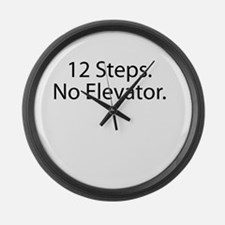 12 Steps. No Elevator. Large Wall Clock