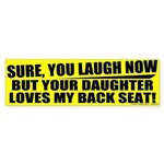 Don't Laugh - Your Daughter Doesn't Bumper Sticker