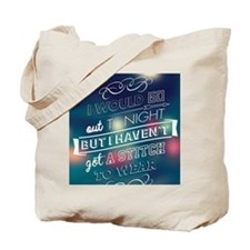 I would go out  ... Tote Bag