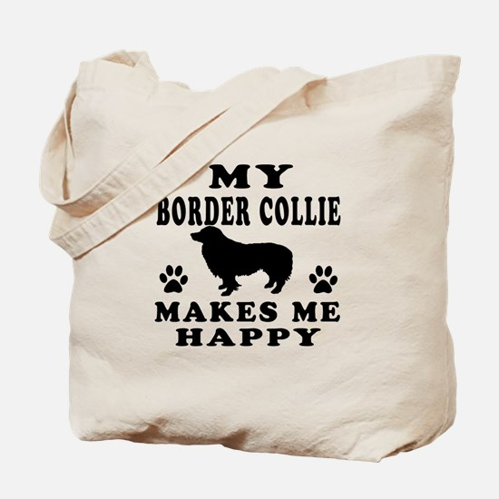 My Border Collie makes me happy Tote Bag