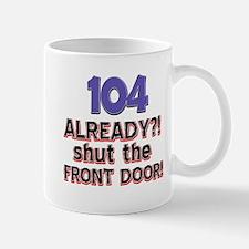 104 already? Shut the front door Mug