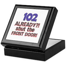 102 already? Shut the front door Keepsake Box