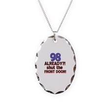 98 already? Shut the front door Necklace