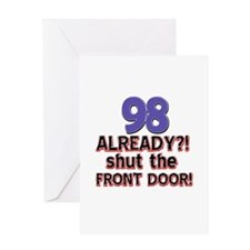 98 already? Shut the front door Greeting Card