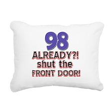 98 already? Shut the front door Rectangular Canvas