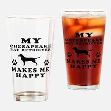 My Chesapeake Bay Retriever makes me happy Drinkin