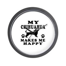 My Chihuahua makes me happy Wall Clock