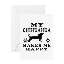 My Chihuahua makes me happy Greeting Card