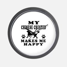 My Chinese Crested makes me happy Wall Clock