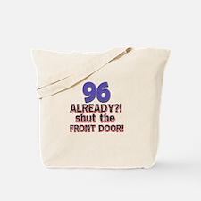 96 already? Shut the front door Tote Bag