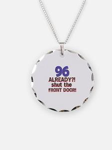 96 already? Shut the front door Necklace