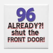 96 already? Shut the front door Tile Coaster