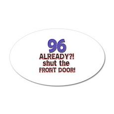 96 already? Shut the front door Wall Decal