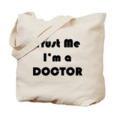 Trust Me Doctor Tote Bag