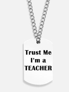 Trust Me Teacher Dog Tags