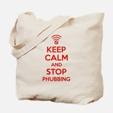 Keep Calm and Stop PHUBBING Tote Bag