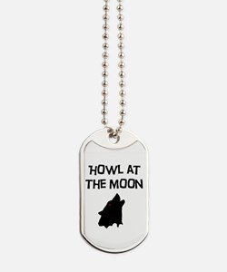 Howl at the Moon Dog Tags