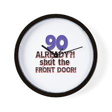 90 already? Shut the front door Wall Clock