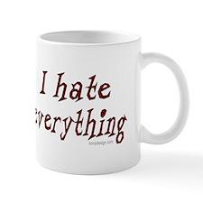 I hate everything! Mug