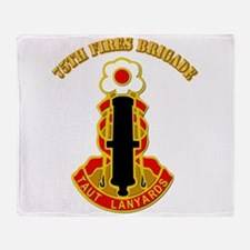 DUI - 75th Fires Brigade with Text Throw Blanket