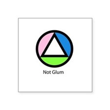 "Not Glum Square Sticker 3"" x 3"""