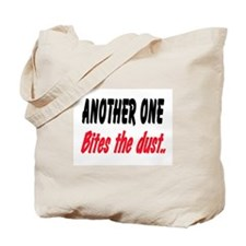 BITES THE DUST Tote Bag