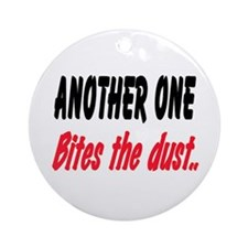 BITES THE DUST Ornament (Round)
