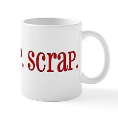 eat.scrap.scrap. Mug