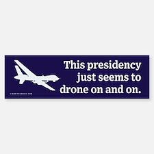 Drone On and On Bumper Bumper Bumper Sticker