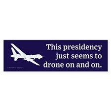 Drone On and On Bumper Bumper Sticker