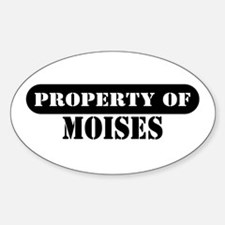 Property of Moises Oval Decal