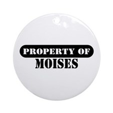 Property of Moises Ornament (Round)