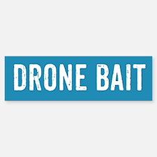 Drone Bait Bumper Bumper Bumper Sticker